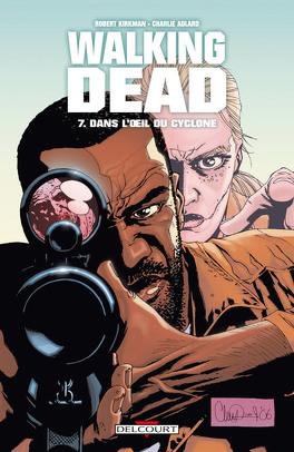 Couverture du livre : Walking Dead, Tome 7 : Dans l'œil du cyclone