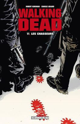 Couverture du livre : Walking Dead, Tome 11 : Les Chasseurs