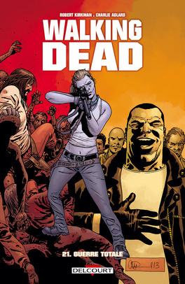 Couverture du livre : Walking Dead, Tome 21 : Guerre totale