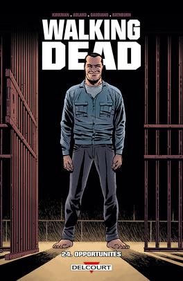 Couverture du livre : Walking Dead, Tome 24 : Opportunités