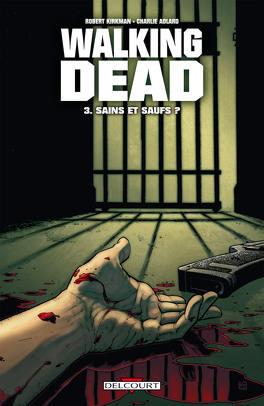 Couverture du livre : Walking Dead, Tome 3 : Sains et saufs ?