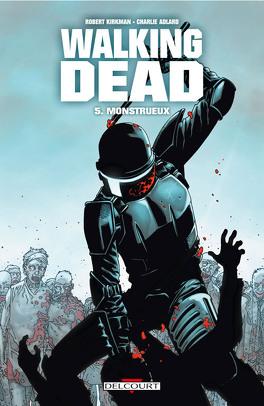 Couverture du livre : Walking Dead, Tome 5 : Monstrueux