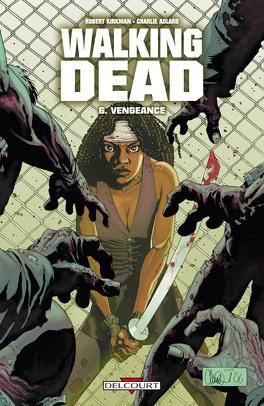 Couverture du livre : Walking Dead, Tome 6 : Vengeance