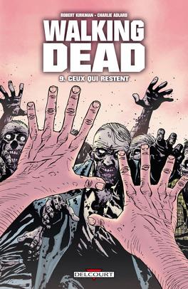 Couverture du livre : Walking Dead, Tome 9 : Ceux qui restent