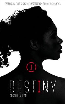 Couverture du livre : Destiny, tome 1 : Imparfaite
