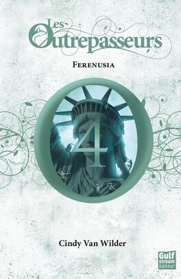 Couverture du livre : Les Outrepasseurs, Tome 4 : Ferenusia