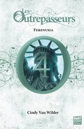 Les Outrepasseurs, Tome 4 : Ferenusia
