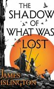 The Licanius Trilogy, Tome 1: The Shadow Of What Was Lost