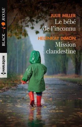 Couverture du livre : Le Bébé de l'inconnu ; Mission clandestine