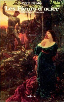 Couverture du livre : Le Cycle d'Ogier d'Argouges, Tome 3 : Les Fleurs d'acier