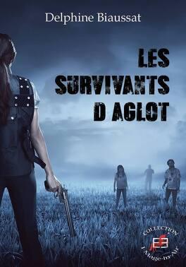 Couverture du livre : Les Survivants d'Aglot