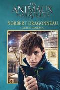 Les Animaux Fantastiques, Guide cinéma : Norbert Dragonneau