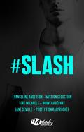 #Slash - 3 fois plus de slash