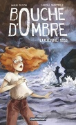 Bouche d'Ombre, Tome 3 : Lucienne 1853