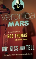 Veronica Mars, Tome 2 : Mr. Kiss and Tell