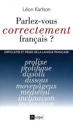 Parlez Vous Correctement Francais Difficultes Et Pieges De
