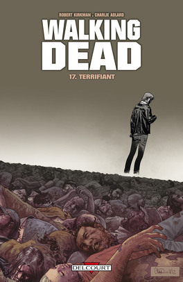 Couverture du livre : Walking Dead, Tome 17 : Terrifiant
