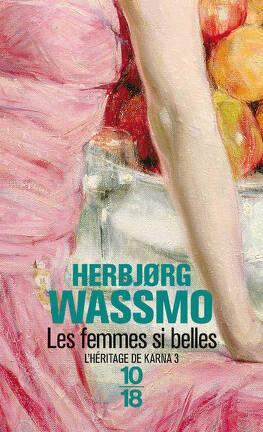 Couverture du livre : L'Héritage de Karna, Tome 3 : Les femmes si belles