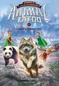 Animal Tatoo - Les Bêtes suprêmes, Tome 1 : Gardiens immortels