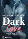 Dark Love - Tome 1 Forget
