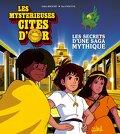 Les Mystérieuses cités d'or : Les secrets d'une saga