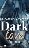 Dark Love - Tome 2 Surrender
