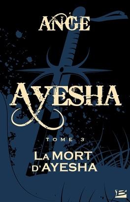 Couverture du livre : Les trois lunes de Tanjor, tome 3 : La mort d'Ayesha