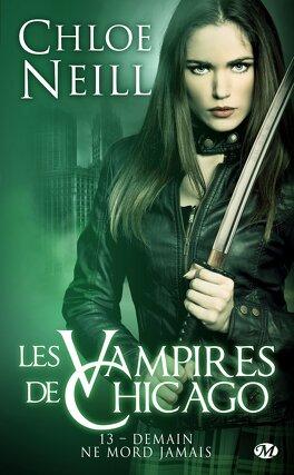 Couverture du livre : Les Vampires de Chicago, Tome 13 : Demain ne mord jamais