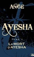 Les trois lunes de Tanjor, tome 3 : La mort d'Ayesha
