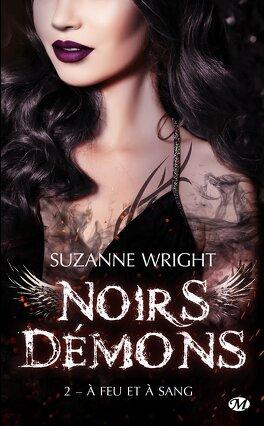 Couverture du livre : Noirs démons, Tome 2 : À feu et à sang
