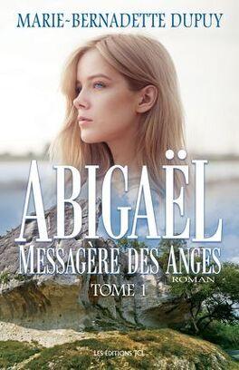 Couverture du livre : Abigael Messagère des Anges tome 1