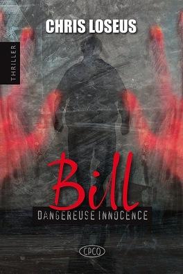 Couverture du livre : Bill : Dangereuse innocence