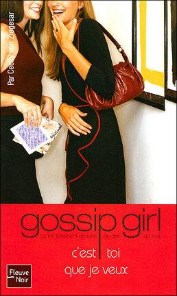 Couverture du livre : Gossip Girl, Tome 6 : C'est toi que je veux
