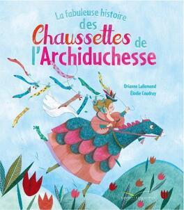 Couverture du livre : La fabuleuse histoire des chaussettes de l'archiduchesse