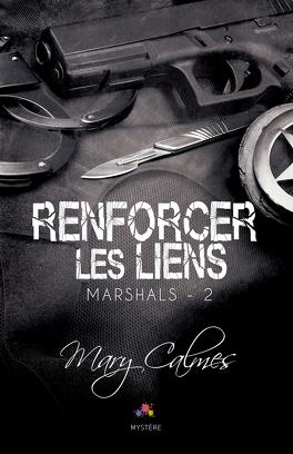 Couverture du livre : Marshals, Tome 2 : Renforcer les liens