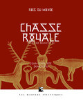 Rois du monde, Tome 4 : Chasse royale III