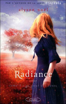 Couverture du livre : Radiance, Tome 3 : Au cœur des rêves