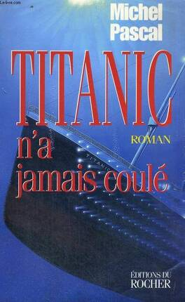 Couverture du livre : Titanic n'a jamais coulé