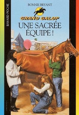 Couverture du livre : Grand Galop, tome 16 : Une sacrée équipe !