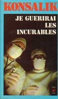 Couverture du livre : Je guérirai les incurables