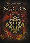 Incarceron, Tome 2 : Le Cygne Noir