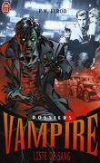 Dossier Vampire tome 1 : Liste de sang