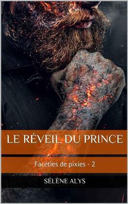 Couverture du livre : Facéties de pixies, Tome 2 : Le réveil du prince