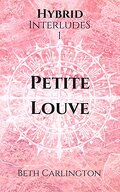 Hybrid Interludes, Tome 1 : Petite Louve