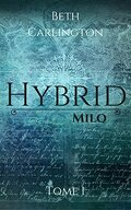 Hybrid, Tome 1 : Milo
