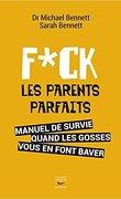 F*ck les parents parfaits