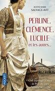 Perline, Clémence, Lucille et les autres... : des vies de femmes dans la Grande Guerre