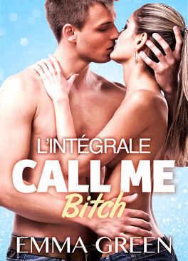Couverture du livre : Call me Bitch, Intégrale