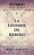 Hybrid, Contes Sensuels : La légende de Kebero