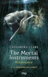 The Mortal Instruments - Renaissance, Tome 1 : La Princesse de la Nuit
